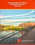 2017 - 2018, Gardner-Webb University Academic Catalog by Gardner-Webb University