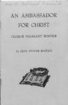 An Ambassador for Christ: George Pleasant Bostick by Lena Stover Bostick