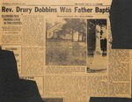 Drury Dobbins - 1951, October 25 - Rev. Drury Dobbins Was Father Baptist (News Clipping)