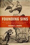 Founding Sins: How a group of antislavery radicals fought to put Christ into the Constitution by Joseph S. Moore