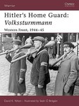 Hitler's Home Guard: Volkssturmmann by David K. Yelton