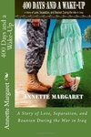 400 Days and a Wake-Up: A Story of Love, Separation, and Reunion During the War in Iraq by Annette Pendergraft