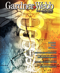 Gardner-Webb, The Magazine 2012, Fall (Volume 47 No. 3) by Noel T. Manning II
