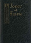 Songs of Faith: Prepared to Meet the Popular Demand for Practical Selections of the Very Best Standard Hymns and Gospel Songs for All Religious Meetings Such as Church, Sunday School, B. Y. P. U., Prayer Meetings, Revivals, Assemblies and Other Occasions