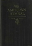 The American Hymnal for English Speaking People Everywhere: Containing the Best Loved and Most Commonly Used Old Standard Church Hymns, the Most Popular Gospel Songs and a Wealth of New Songs
