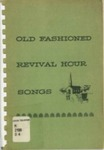 Old Fashioned Revival Hour Songs by Charles E. Fuller, Leland H. Green, and William MacDougall