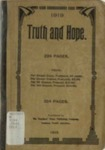 Truth and Hope, a Collection of Sacred Songs, Both New and Old, for the Church, the Sunday-School, the Revival Meeting, the Singing School, the Singing Convention, and All Kinds of Religious Work and Worship