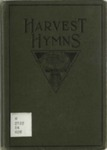 Harvest Hymns: Singable Gospel Songs for General Use in Churches, Schools, Young People's Meetings and Evangelistic Services: Church Hymns, Revival Songs, Children's Melodies, Solos, Duets and Choruses by Robert H. Coleman