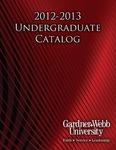2012 - 2013, Gardner-Webb University Academic Catalog by Gardner-Webb University