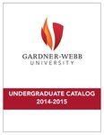 2014 - 2015, Gardner-Webb University Academic Catalog by Gardner-Webb University