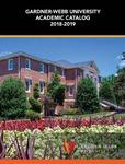 2018 - 2019, Gardner-Webb University Academic Catalog by Gardner-Webb University